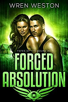 Forged Absolution (Fates of the Bound Book 4) by [Wren Weston]