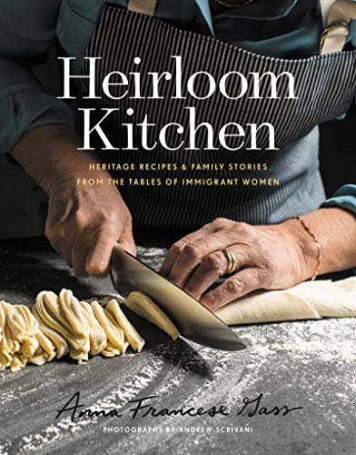 Heirloom Kitchen: Heritage Recipes and Family...