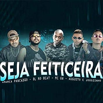 Seja Feiticeira (feat. MC GW) (Brega Funk)