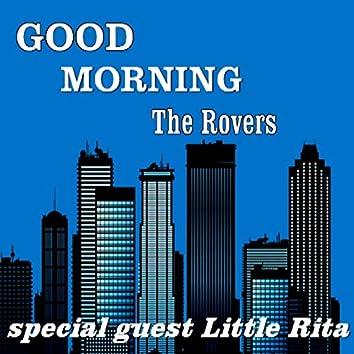 Good Morning (feat. Little Rita)