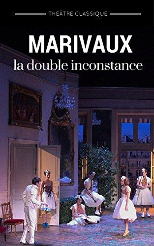 La double inconstance (annoté et illustré): Comédie en Trois Actes