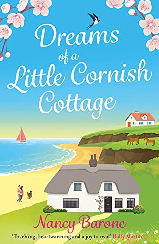 Dreams of a Little Cornish Cottage: An uplifting Cornish romance novel from bestselling author Nancy Barone (English Edition)