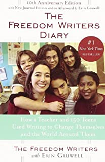 The Freedom Writers Diary: How a Teacher and 150 Teens Used Writing to Change Themselves and the World Around Them by The ...