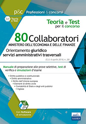 80 Collaboratori MEF (Orientamento giuridico - servizi amministrativi trasversali). Manuale di preparazione alle prove selettive, test di verifica e ... Contenuto digitale (fornito elettronicamente)