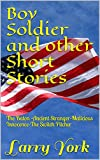 Boy Soldier and other Short Stories: The Baton -Ancient Stranger-Malicious Innocence-The Switch Pitcher (English Edition)