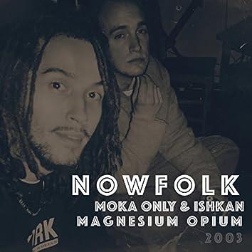 Magnesium Opium