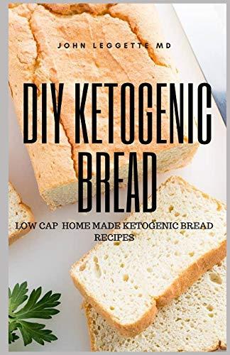 DIY KETOGENIC BREAD: Low cap home made ketogenic bread recipes