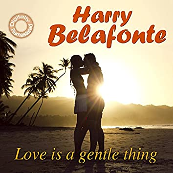 Love Is a Gentle Thing (Digitally Remastered)