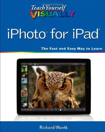 Teach Yourself Visually IPhoto for IPad (Teach Yourself Visually (Tech))