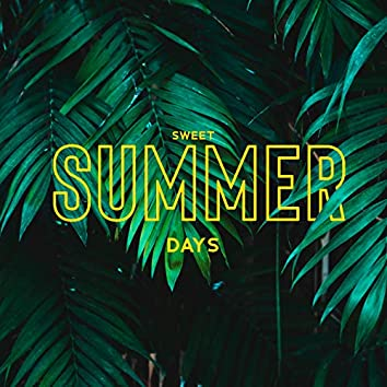 Sweet Summer Days - Holiday Chill Out Music 2020, Chill Vibes, Deep Rest & Relax, Beach Music, Ibiza Lounge Chill
