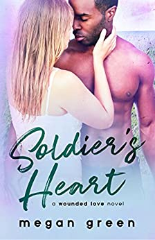 Soldier's Heart: a Wounded Love Military Romance by [Megan Green, Tee Tate, Melinda Utendorf]