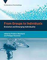 From Groups to Individuals: Evolution and Emerging Individuality (Vienna Series in Theoretical Biology)