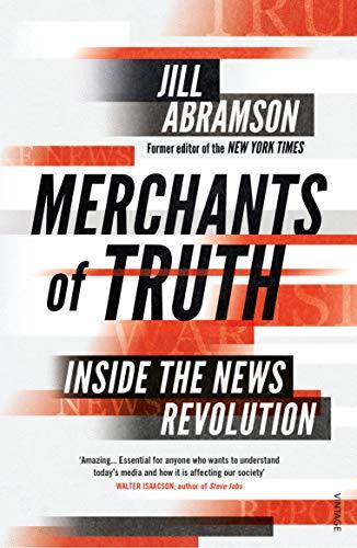 Merchants of Truth: Inside the News Revolution (English Edition)
