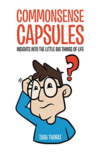 Commonsense Capsules: Insights into the Little Big Things of Life (English Edition)