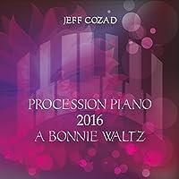 Procession Piano 2016: A Bonnie Waltz