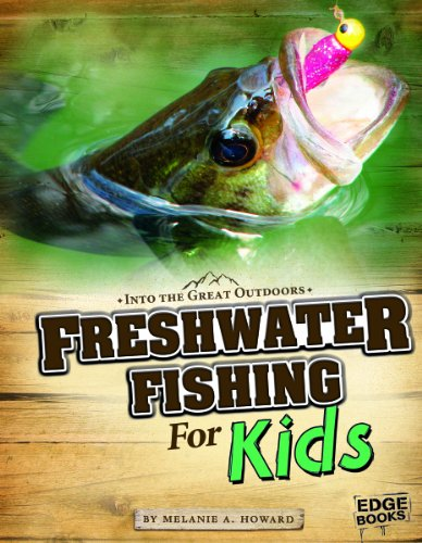 Compare Textbook Prices for Freshwater Fishing for Kids Into the Great Outdoors  ISBN 9781429692694 by Howard, Melanie Ann