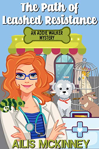 The Path of Leashed Resistance: An Addie Walker Mystery by [Ailis Mckinney]
