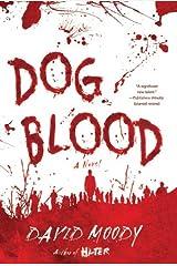 Dog Blood: A Novel (Hater series Book 2) Kindle Edition