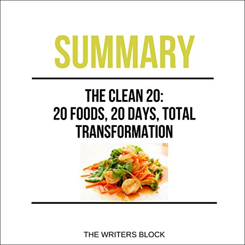 Summary: The Clean 20: 20 Foods, 20 Days, Total Transformation audiobook cover art