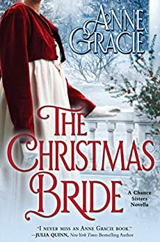 The Christmas Bride : A sweet, Regency-era story of forgiveness and redemption — and love. by [Anne Gracie]