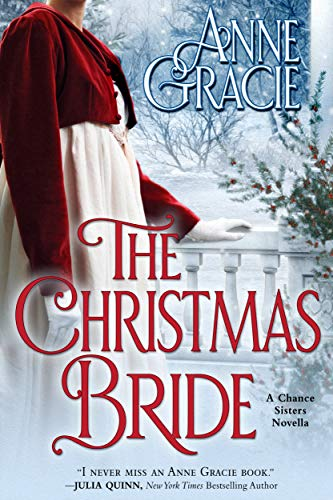The Christmas Bride : A sweet, Regency-era story of forgiveness and redemption — and love.
