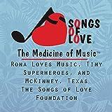 Rona Loves Music, Tiny Superheroes, and McKinney, Texas