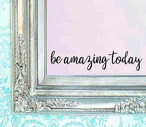 BERRYZILLA Be Amazing Today Decal 16' X 3.5' Quote Mirror Quotes Vinyl Wall Decals Walls Stickers Home Decor