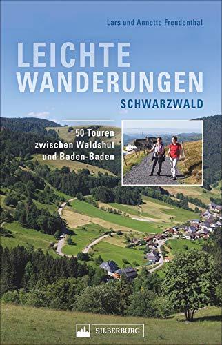 Leichte Wanderungen Schwarzwald. Wanderführer mit 50 Touren zwischen Waldshut und Baden-Baden. Für den entspannten Wandergenuss. Mit allen wichtigen Infos, Tourenkarten und Tipps.