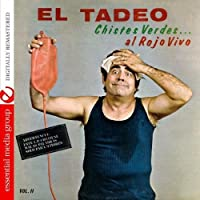 Chistes Verdes....al Rojo Vivo Vol. 2 (Digitally Remastered) by El Tadeo (2012-05-03)