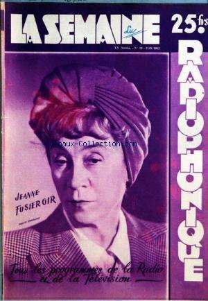 COUVERTURE ISOLEE SEMAINE RADIOPHONIQUE (LA) [No 19] du 11/05/1952 - JEANNE FUSIER GIR