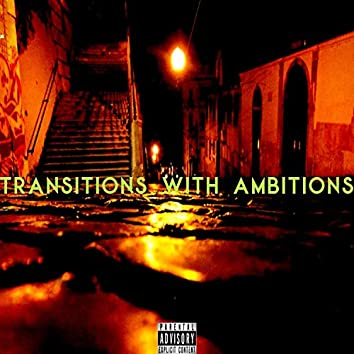 Transitions With Ambitions