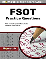 FSOT Practice Questions: FSOT Practice Test & Exam Review for the Foreign Service Officer Test (Mometrix Test Preparation)
