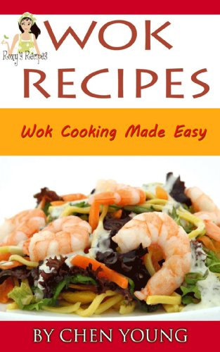 Wok Recipes. Wok Cooking Made Easy. (English Edition)