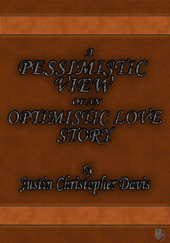 Click for A Pessimistic View of an Optimistic Love Story, available as a digital or print book!