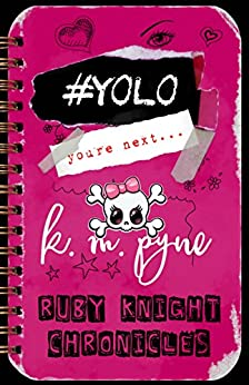 #YOLO (Ruby Knight Chronicles Book 2) by [KM Pyne, SteamPower Studios, Karen Sanders]