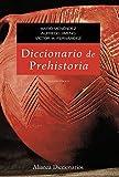 Diccionario de prehistoria: Segunda edición (Alianza Diccionarios)