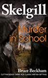 Murder In School: a compelling British crime mystery (Detective Inspector Skelgill Investigates Book 2)