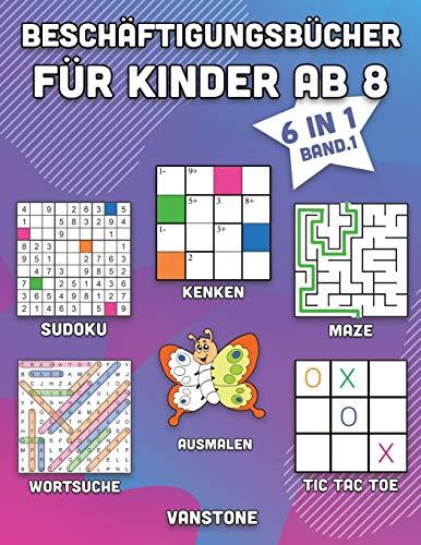 Beschäftigungsbücher für Kinder ab 8: 6 in 1 - Wortsuche, Sudoku, Ausmalen, Labyrinthe, KenKen & Tic Tac Toe (Band. 1)
