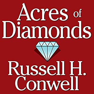 Acres of Diamonds                   By:                                                                                                                                 Russell H. Conwell                               Narrated by:                                                                                                                                 Kevin T. Norris                      Length: 51 mins     362 ratings     Overall 4.6