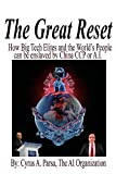 The Great Reset: How Big Tech Elites and the World's People Can Be Enslaved by China CCP or A.I.