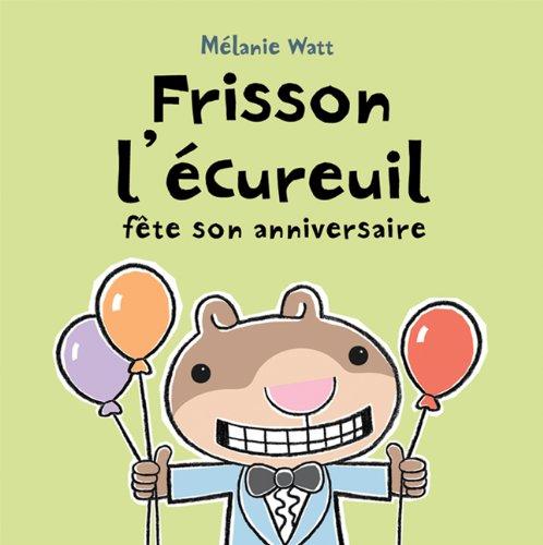 Frisson l'écureuil fête son anniversaire