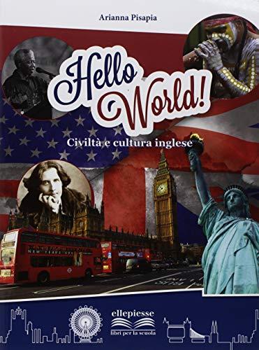 Hello world! Civiltà e cultura inglese. Per la Scuola media. Con espansione online [Lingua inglese]