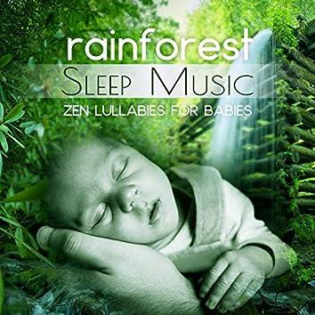 Rainforest Sleep Music: Zen Lullabies for Babies, Soothing Nature Sounds, Sweet Dreaming