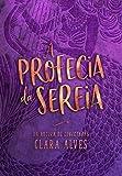 A profecia da sereia (Sereia apaixonada Livro 1)