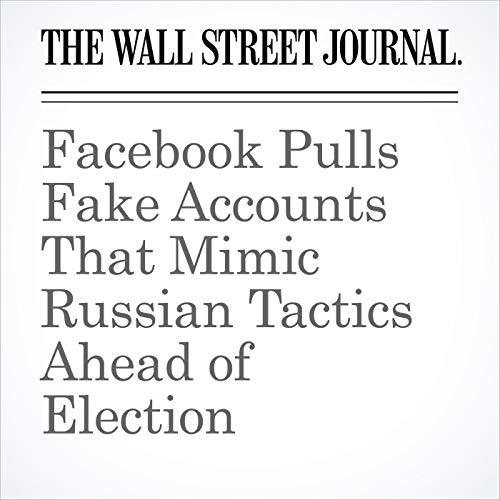 Facebook Pulls Fake Accounts That Mimic Russian Tactics Ahead of Election copertina