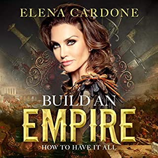 Build an Empire How to Have it All                   By:                                                                                                                                 Elena Cardone                               Narrated by:                                                                                                                                 Elena Cardone                      Length: 4 hrs and 17 mins     19 ratings     Overall 4.8