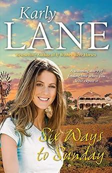 Six Ways to Sunday by [Karly Lane]