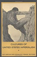 Cultures of United States Imperialism (New Americanists)