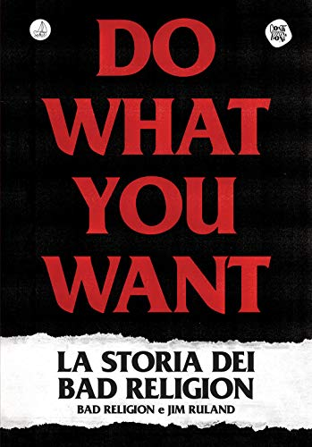Do what you want. La storia dei Bad Religion