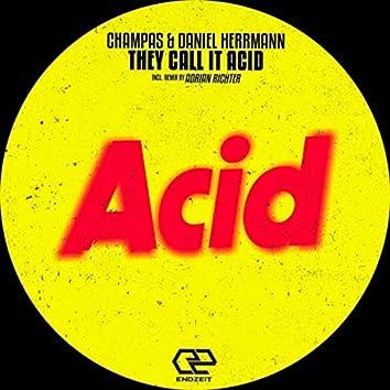 They Call It Acid